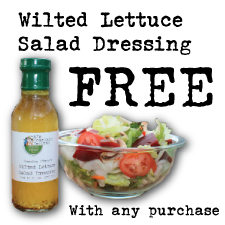 Free Wilted Lettuce Salad Dressing with any purchase